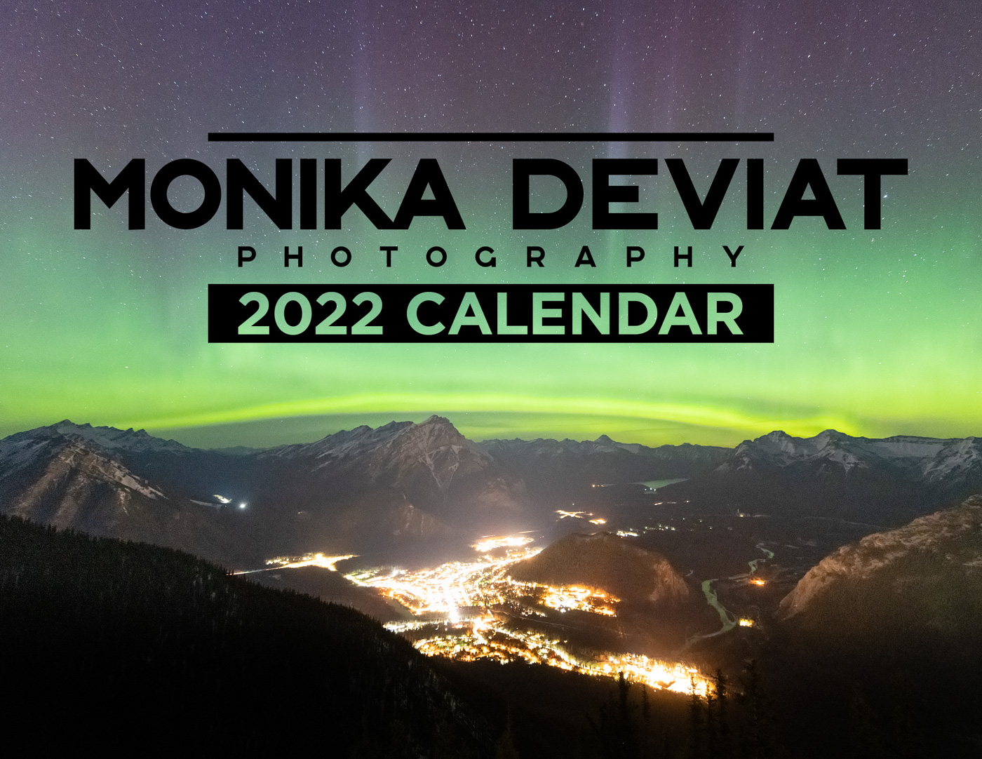 2022 Monika Deviat Photography Calendar Cover Northern Lights over the town of Banff